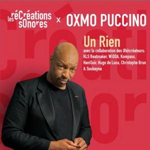 Oxmo Puccino - Un Rien