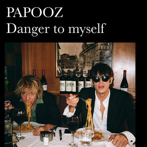 Papooz - Danger To Myself