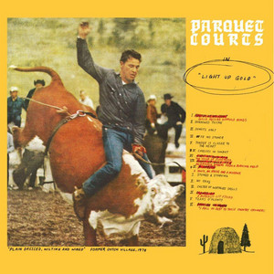 Parquet Courts - Light Up Gold +tally All The Things That You Broke