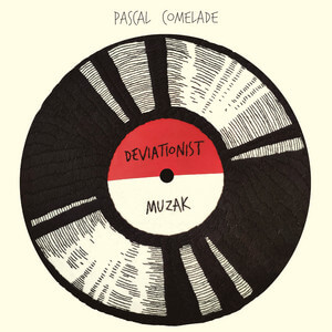 Pascal Comelade - Deviationist Muzak
