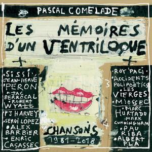 Pascal Comelade - Les Mémoires D'un Ventriloque (chansons 1981-2018)