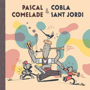 Pascal Comelade - Pascal Comelade & Cobla Sant Jordi