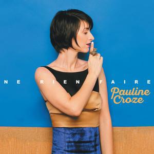 Pauline Croze - Ne Rien Faire