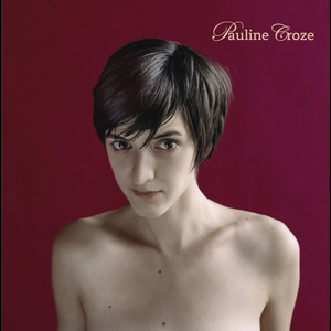 Pauline Croze - Pauline Croze (nouvelle édition)