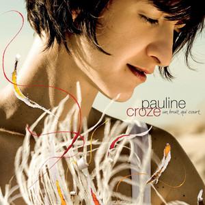 Pauline Croze - Un Bruit Qui Court
