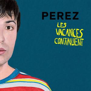 Perez - Les Vacances Continuent