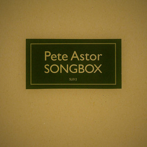 Pete Astor - Songbox
