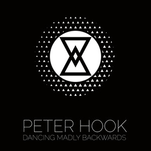 Peter Hook - Dancing Madly Backwards – Single