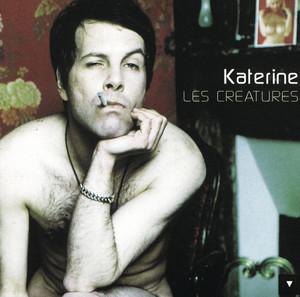 Philippe Katerine - Les Creatures