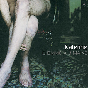 Philippe Katerine - L'homme A Trois Mains