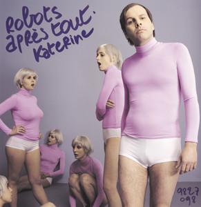 Philippe Katerine - Robots Après Tout
