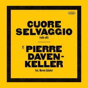 Pierre Daven-Keller - Cuore Selvaggio (radio Edit)