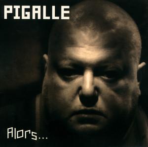 Pigalle - Alors
