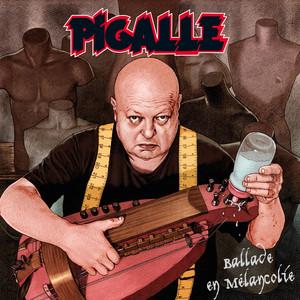 Pigalle - Ballade En Mélancolie
