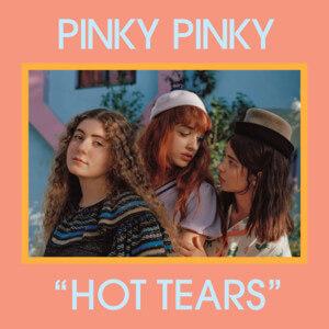 Pinky Pinky - Hot Tears