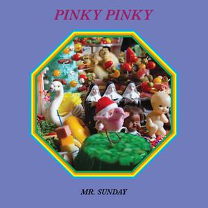 Pinky Pinky - Mr. Sunday