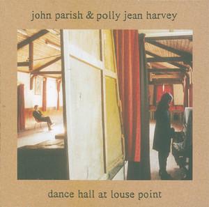 PJ Harvey - Dance Hall At Louse Point