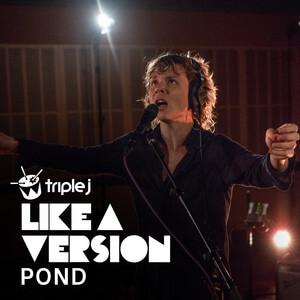 Pond - Ray Of Light (triple J Like A Version)