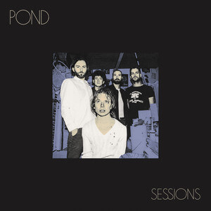 Pond - Sessions (live)