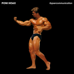 Poni Hoax - Hypercommunication