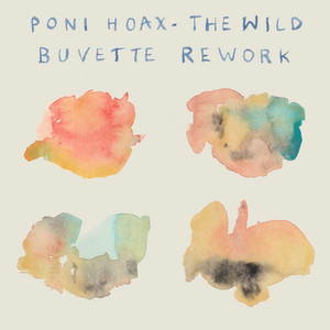 Poni Hoax - The Wild (buvette Rework)
