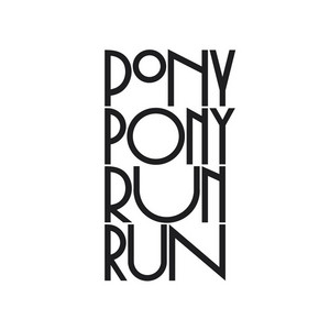 Pony Pony Run Run - Hey You