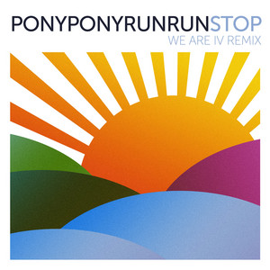 Pony Pony Run Run - Stop (we Are I.v Remix)