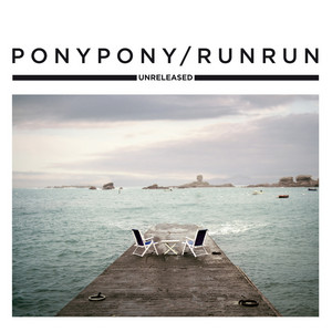 Pony Pony Run Run - Unreleased – Ep