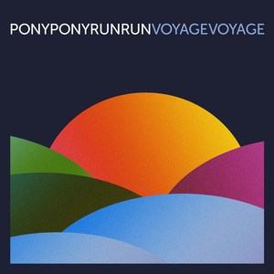 Pony Pony Run Run - Voyage Voyage