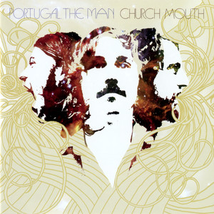 Portugal. The Man - Church Mouth
