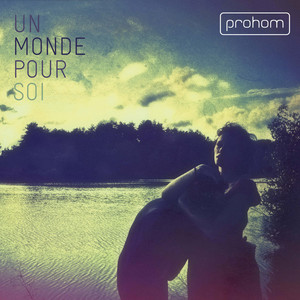 Prohom - Un Monde Pour Soi