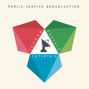 Public Service Broadcasting - Inform – Educate – Entertain