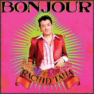 Rachid Taha - Bonjour