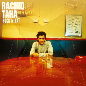 Rachid Taha - Rock'n'raï