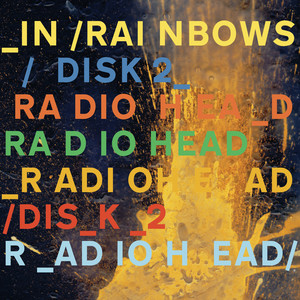 Radiohead - In Rainbows (disk 2)