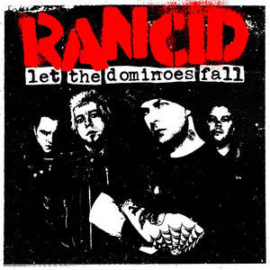 Rancid - Let The Dominoes Fall (expanded Version)