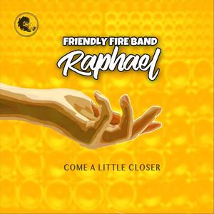 Raphael - Come A Little Closer