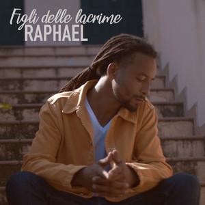 Raphael - Figli Delle Lacrime