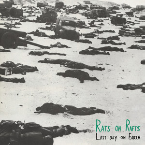 Rats On Rafts - Last Day On Earth