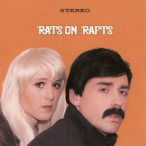 Rats On Rafts - Some Velvet Morning