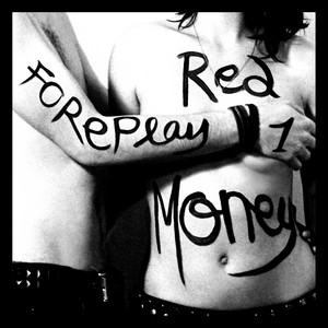 Red Money - Foreplay 1
