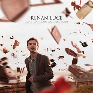 Renan Luce - D'une Tonne A Un Tout Petit Poids