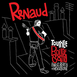 Renaud - Tournée Rouge Sang (paris Bercy + Hexagone) [live]