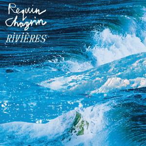 Requin Chagrin - Rivières (radio Edit)