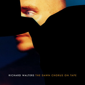 Richard Walters - The Dawn Chorus On Tape