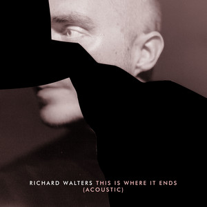 Richard Walters - This Is Where It Ends (acoustic)