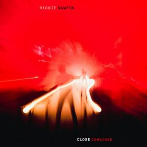 Richie Hawtin - Close Combined (live, Glasgow, London, Tokyo)