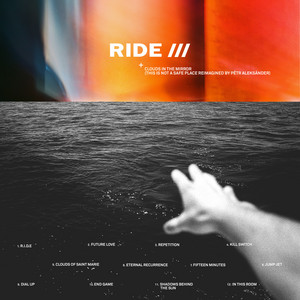 Ride - Clouds In The Mirror (this Is Not A Safe Place Reimagined By…