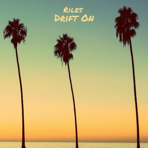 Riles - Drift On