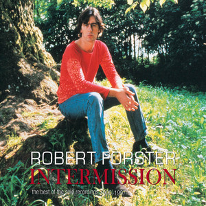 Robert Forster - The Best Of The Solo Recordings 1990-1997